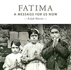 Fatima: A Message For Us Now (CD)