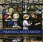 A Short Guide to Praying as a Family (Hard Cover)
