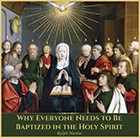 Why Everyone Needs to Be Baptized in the Holy Spirit (CD)