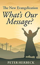 The New Evangelization: What's Our Message