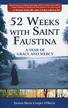 52 Weeks with Saint Faustina A Year of Grace and Mercy