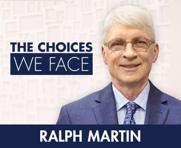 The Choices We Face - With Ralph Martin