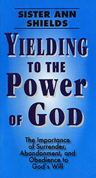 Yielding to the Power of God